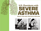 2019 U.S. Presidents with Severe Asthma: Endotypes and Precision Medicine
