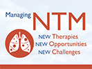 2018 New Therapies, New Opportunities and New Challenges in Managing NTM