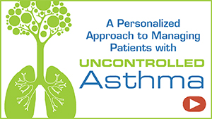 Achieving Better Control of Severe Asthma