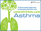 2018 A Personalized Approach to Managing Patients with Uncontrolled Asthma